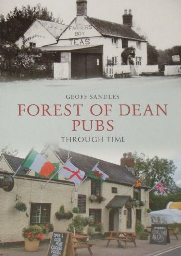 Forest of Dean Pubs Through Time, by Geoff Sandles